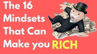 The 16 Mindsets That can Make You RICH!