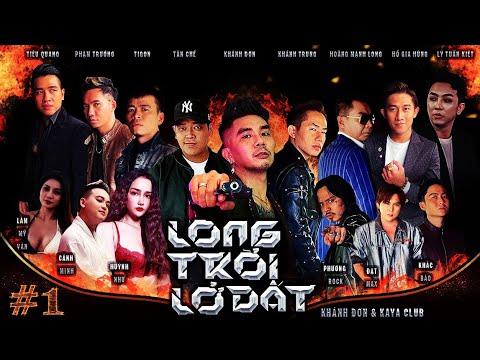 LONG TRỜI LỞ ĐẤT TẬP 1   Khánh Đơn, Khánh Trung, TiGôn, ThanhTân, HKT, VBoys   Webdrama Yang Hồ 2021