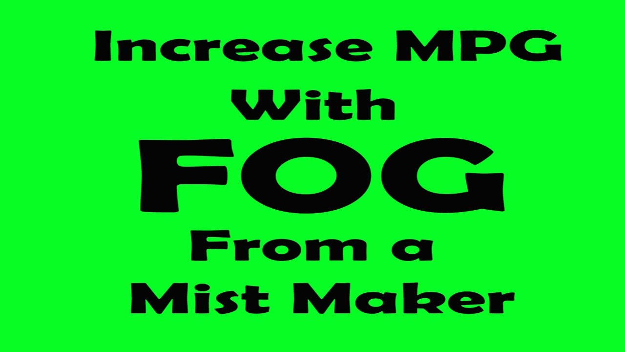 Improve your Gas Mileage with water and a mist maker. - YouTube