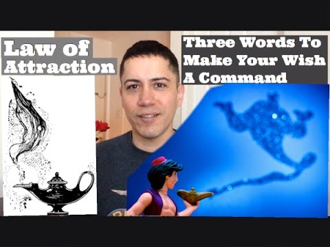 Three Words To Make Your Wish A Command- Law Of Attraction