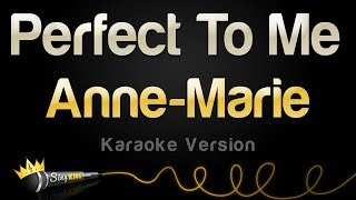 Download lagu Anne-Marie - Perfect To Me (Karaoke Version)