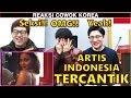 REAKSI COWOK KOREA Lihat 10 Artis Tercantik Indonesia 2018
