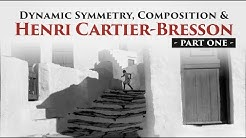 Dynamic Symmetry, Composition and Henri Cartier-Bresson - Part 1 of 2  (2017)