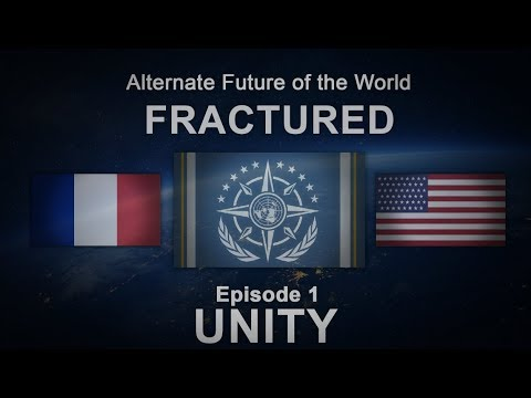 Fractured | Alternate Future of the World #1 - Unity