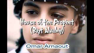 Omar Arnaout - House Of The Prophet (Lyric)