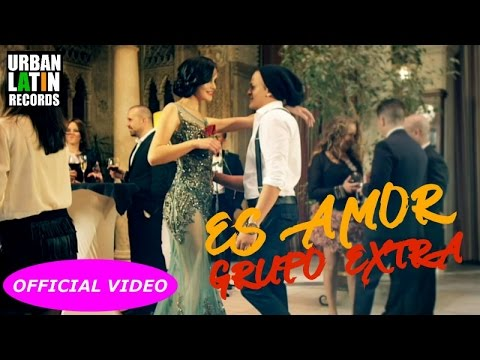 GRUPO EXTRA - ES AMOR - (OFFICIAL VIDEO) BACHATA 2017