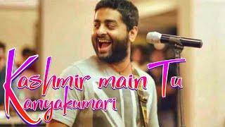 Gambar cover Kashmir Main Tu Kanyakumari | Arijit singh LIVE