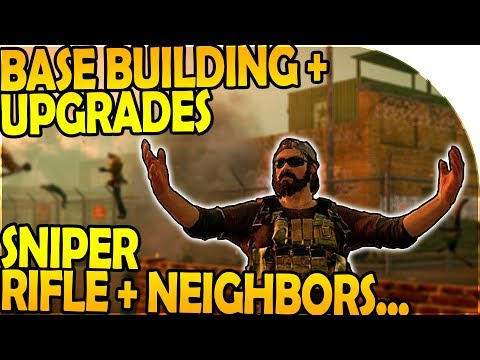 BASE BUILDING + UPGRADING - SNIPER RIFLE + Neighbors... (State of Decay 2 Gameplay Part 2)
