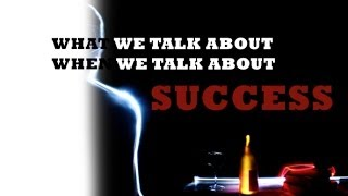 What We Talk About When We Talk About Success || Spoken Word