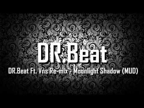 DR.Beat Ft. Vns Re-mix - Moonlight Shadow (MUD) Mp3