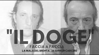 """""""IL DOGE""""- FULL VERSION- La Mala del Brenta - Faccia a Faccia"""