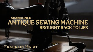 Restoration Eye Candy: An Abandoned Singer 28K Sewing Machine Comes Back to Life