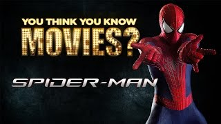 Spider-Man - You Think You Know Movies?