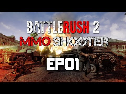 BattleRush 2 Gameplay | A First Person Foxhole? | EP01