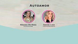 Autoamor: Live com Janine Lima e Rosana De Rosa