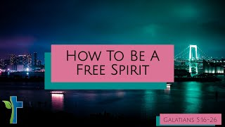 How To Be A Free Spirit
