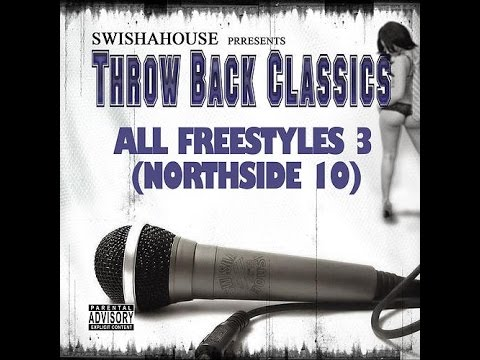 Swisha House - All Freestyles 3 (North Side 10)