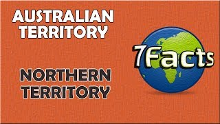 7 Facts about the Northern Territory