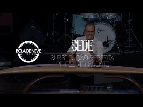 Bola de Neve Sede - 'Substituição perfeita.' - Pr Felipe Parente