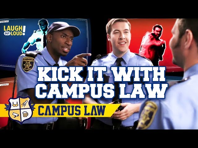 Kick it with the CAMPUS COPS!   Campus Law Ep 1   LOL Network