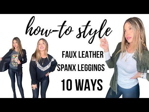 How to style SPANX faux leather leggings 10 WAYS! Affordable Fashion with Amazon Favorites!