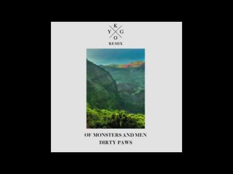 Kygo - Of Monsters And Men - Dirty Paws (Kygo Remix)