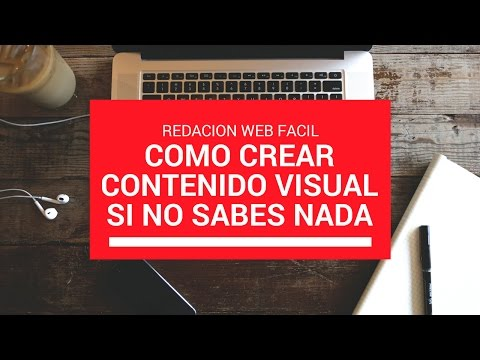 [Redaccion Web] Cómo Crear Contenido Visual (Principiantes)