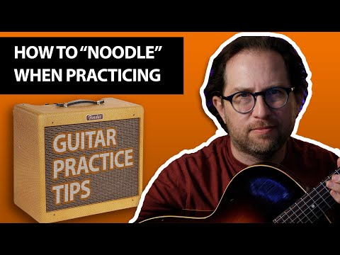 "How to ""Noodle"" on guitar and use it as a way to practice. Guitar practice tips - VLog 3"