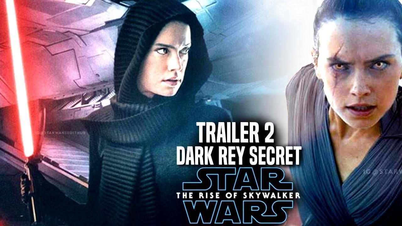 The Rise Of Skywalker Trailer 2 Dark Rey Secret Revealed Star Wars Episode 9 Trailer 2 Youtube