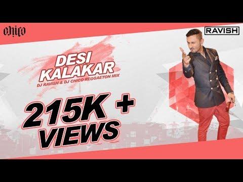 Desi Kalakaar | Yo Yo Honey Singh | DJ Ravish & DJ Chico | Reggaeton Mix