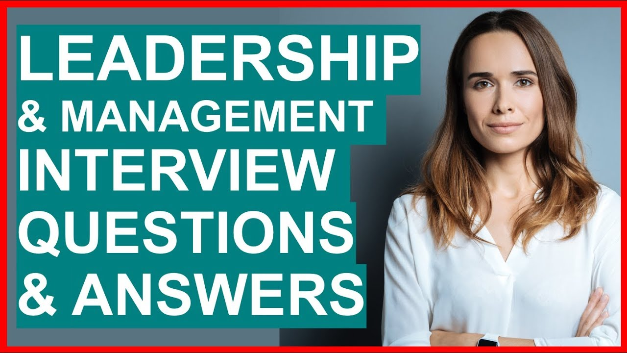 Leadership Management Interview Questions And Answers Interview Questions For Managers Youtube