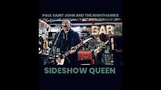 Paul Saint John and the Nighthawks  -  Sideshow Queen  (LIVE Rehearsal)