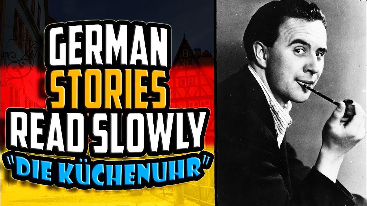 german stories read slowly die k chenuhr by wolfgang borchert get germanized 1 youtube. Black Bedroom Furniture Sets. Home Design Ideas