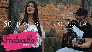 50 Reais | RESPOSTA - Priscila Ferraz (FRATUCELLO)
