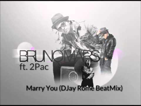 Bruno Mars ft. 2Pac - Marry You (DJay Rome BeatMix)