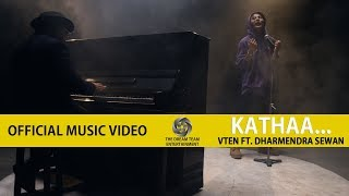 VTEN - Kathaa... Ft  Dharmendra Sewan [ Official Music Video ]