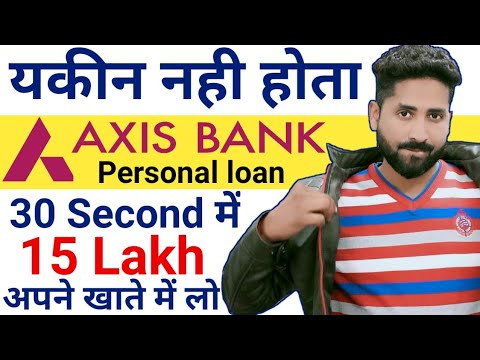 Axis Bank Personal Loan Apply Online Instant Loan Personal Loan Apply Without Document Axis Bank Youtube