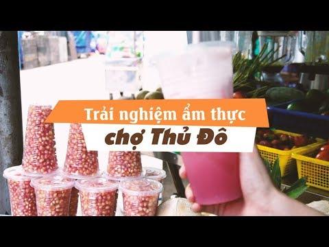 Chợ Thủ Đô –  Chợ ăn vặt Quận 5 nức tiếng Sài Gòn