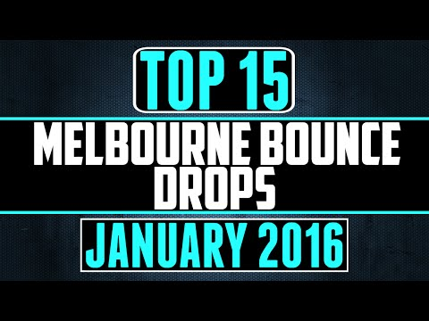 Top 15 Melbourne Bounce Drops (January 2016)