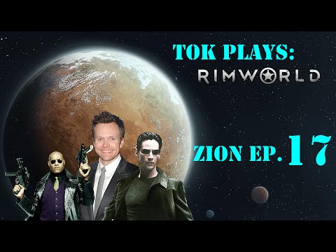 Tok plays Rimworld - Zion ep. 17 - Death & Jeff Winger