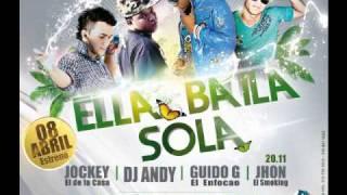 ELLA BAILA SOLA  (Guido G ft. Dj Andy - Jockey - Jhon El smoking)