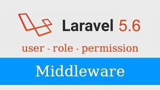 Laravel 5 6 Middleware Tutorial - User, Role, Permission