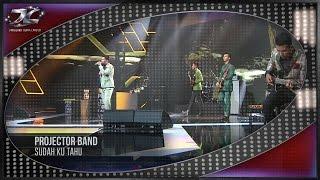Download #AJL31 | Projector Band | Sudah Ku Tahu