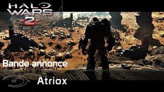 Halo Wars 2 - Atriox (Trailer VOST)