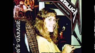 Metallica - Ron McGovney's '82 Garage Demo