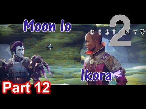 Destiny 2 Gameplay Part 12 Helping Ikora On Io (Jupiters Moon)