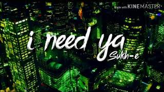 Sukhe I Need Ya (Official Song) | Feat Krystle D'Souza | Jaani | B Praak | Arvindr Khaira