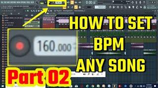 HOW TO SET BPM ANY SONG IN FL STUDIO | FL STUDIO TUTORIAL PART 02