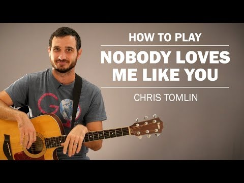 Nobody Loves Me Like You (Chris Tomlin) | How To Play | Beginner Guitar Lesson