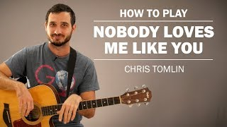 nobody-loves-me-like-you-chris-tomlin-how-to-play-beginner-guitar-lesson